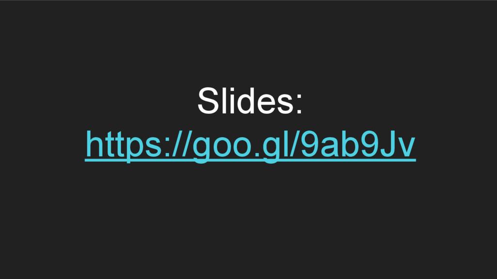 Slides: https://goo.gl/9ab9Jv