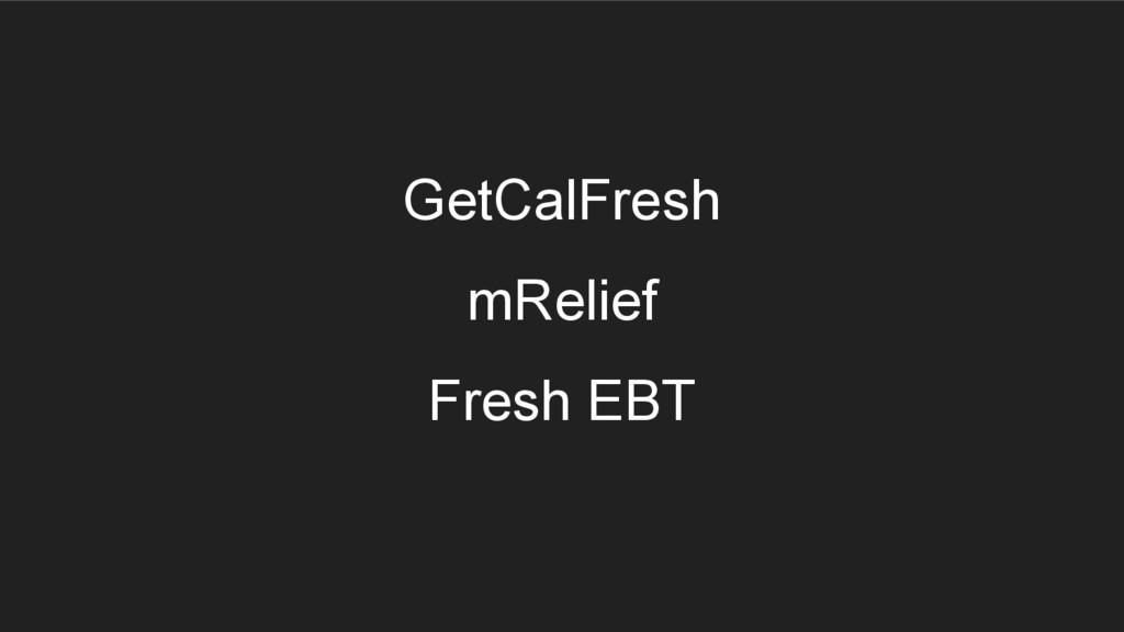 GetCalFresh mRelief Fresh EBT