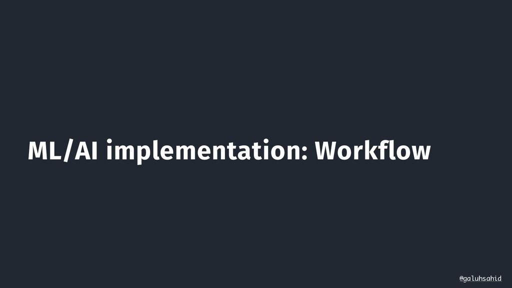 ML/AI implementation: Workflow @galuhsahid