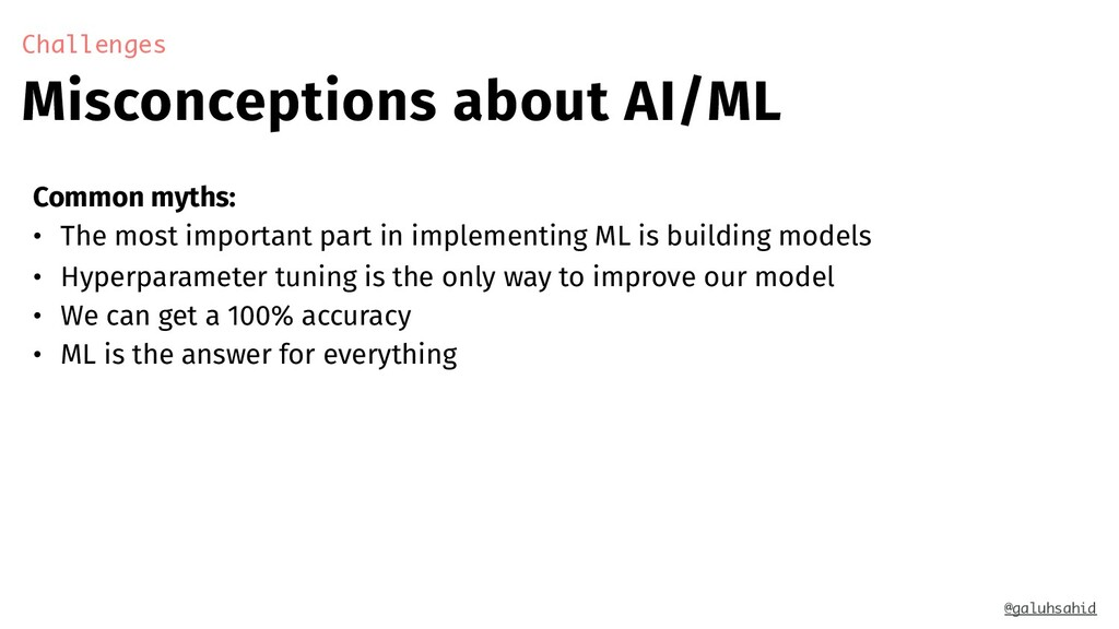 Misconceptions about AI/ML Challenges @galuhsah...