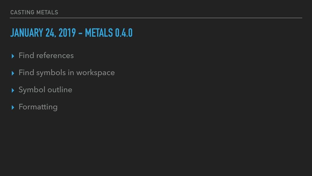 CASTING METALS JANUARY 24, 2019 - METALS 0.4.0 ...
