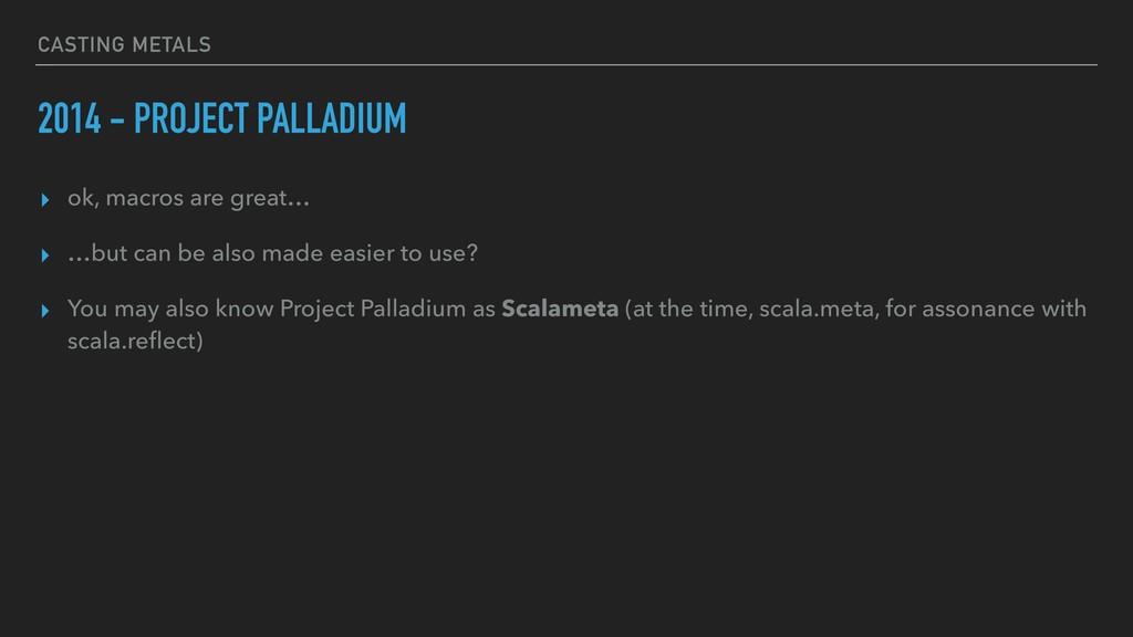 CASTING METALS 2014 - PROJECT PALLADIUM ▸ ok, m...