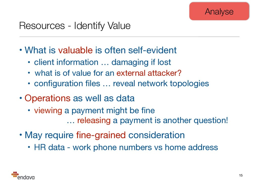 Resources - Identify Value • What is valuable i...