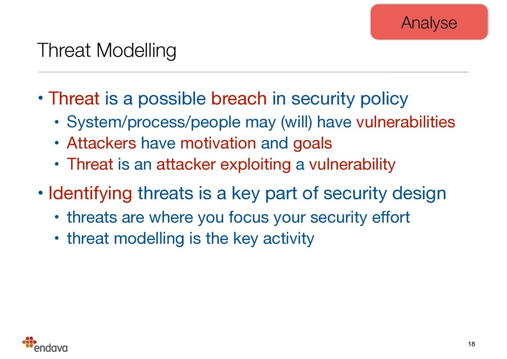 Threat Modelling • Threat is a possible breach ...