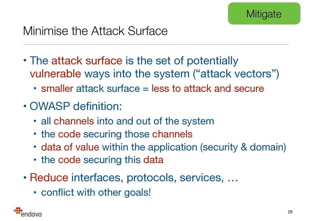 Minimise the Attack Surface • The attack surfac...