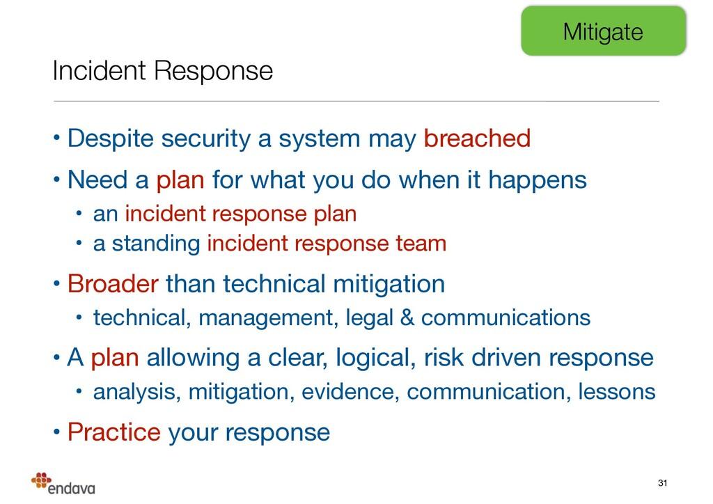 Incident Response • Despite security a system m...