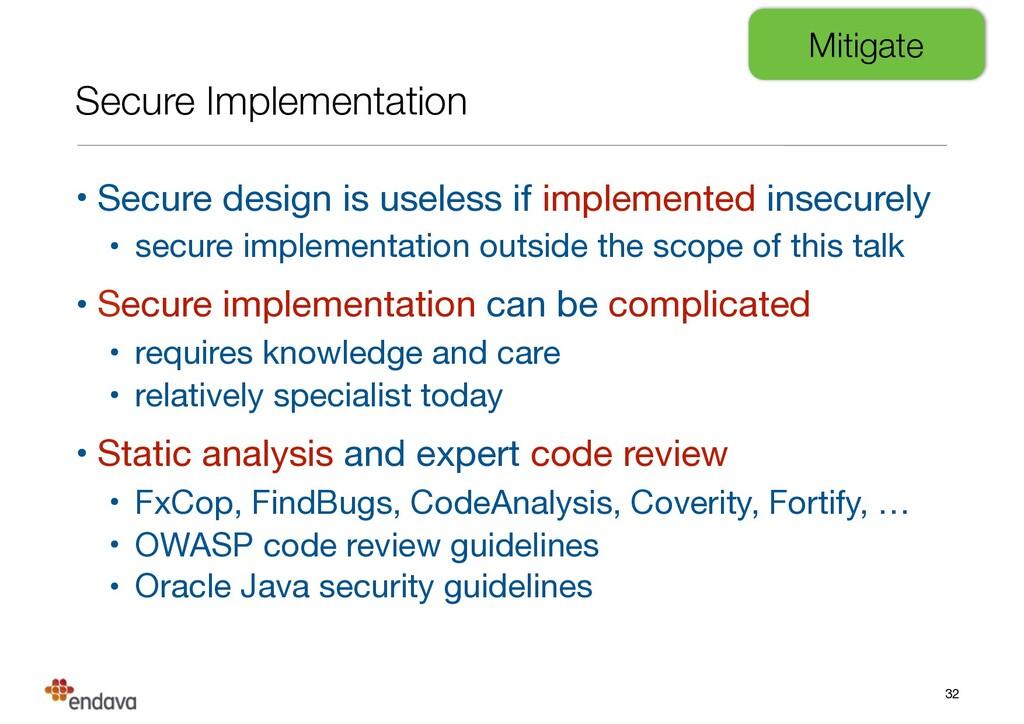 Secure Implementation • Secure design is useles...