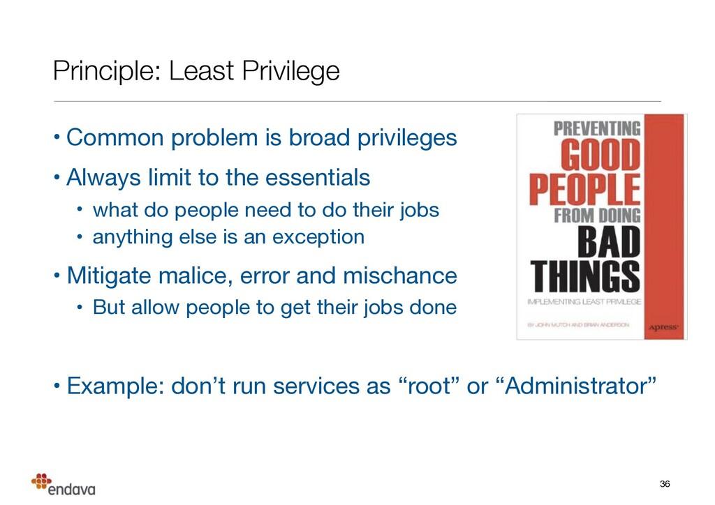 Principle: Least Privilege • Common problem is ...