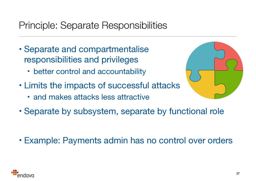 Principle: Separate Responsibilities • Separate...
