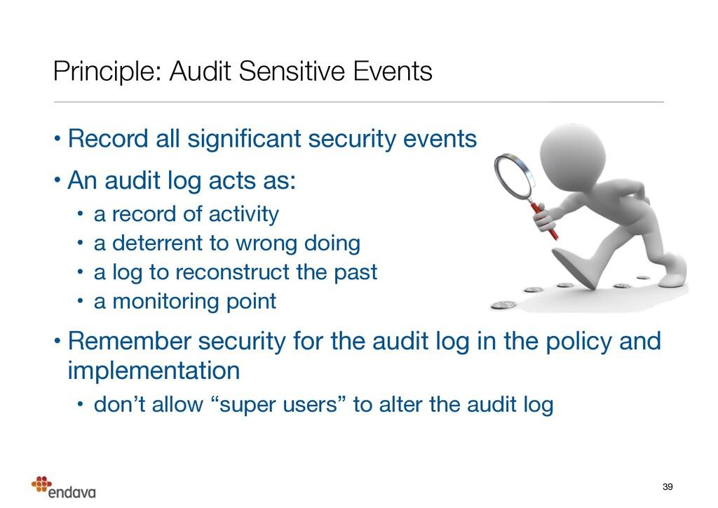 Principle: Audit Sensitive Events • Record all ...