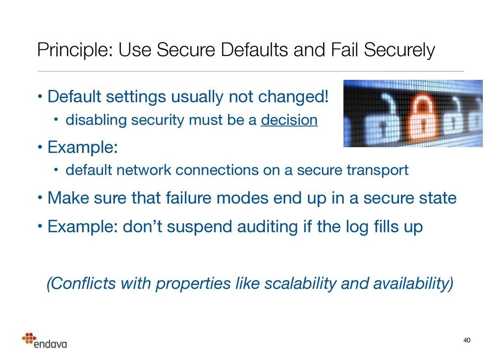 Principle: Use Secure Defaults and Fail Securel...