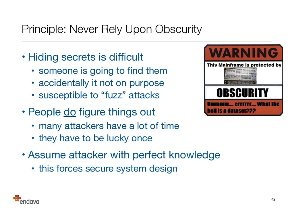 Principle: Never Rely Upon Obscurity • Hiding s...
