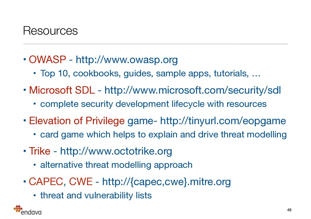 Resources • OWASP - http://www.owasp.org  • Top...