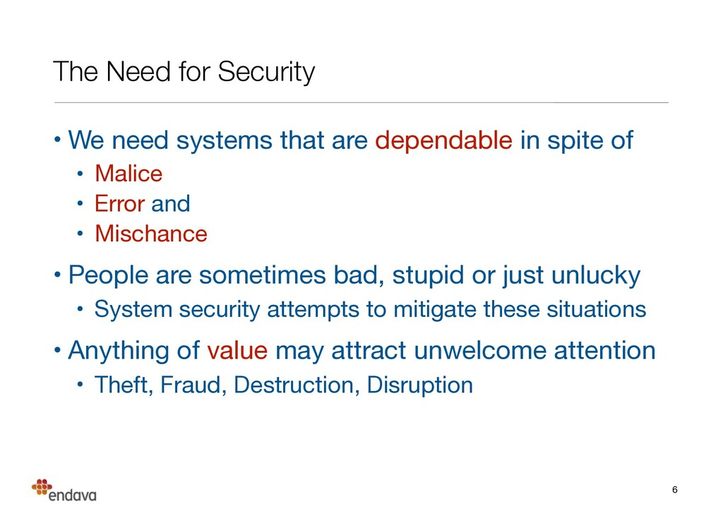 The Need for Security • We need systems that ar...