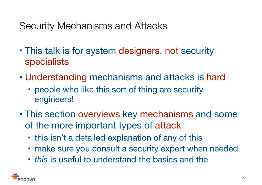 Security Mechanisms and Attacks • This talk is ...