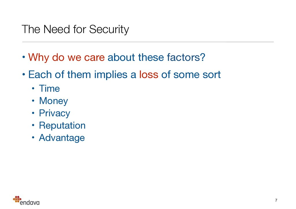 The Need for Security • Why do we care about th...