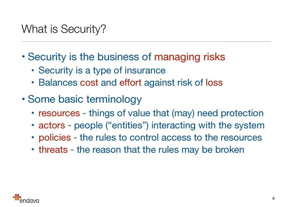 What is Security? • Security is the business of...