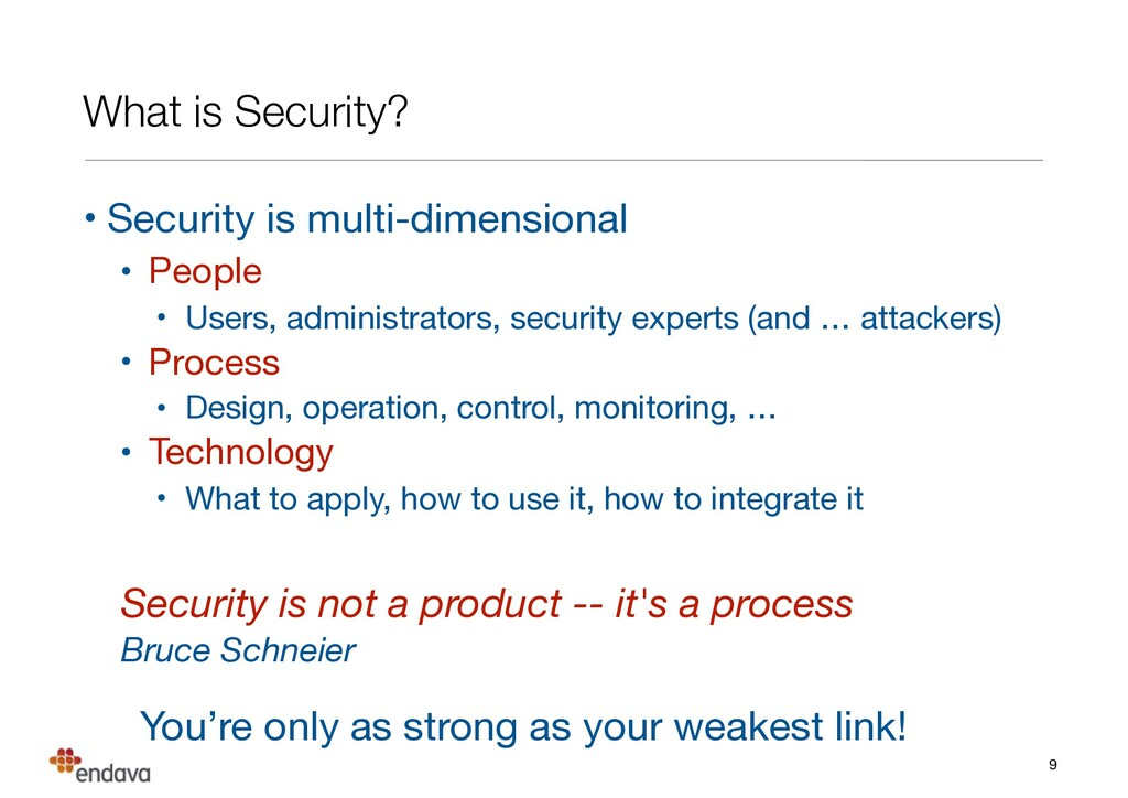 What is Security? • Security is multi-dimension...