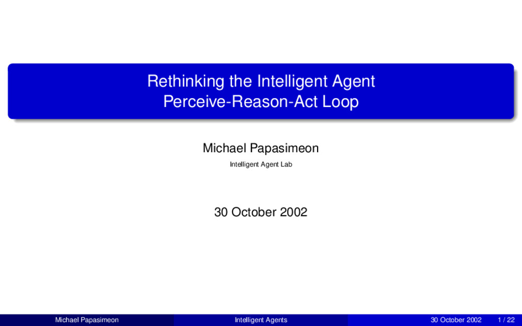 Rethinking the Intelligent Agent Perceive-Reaso...