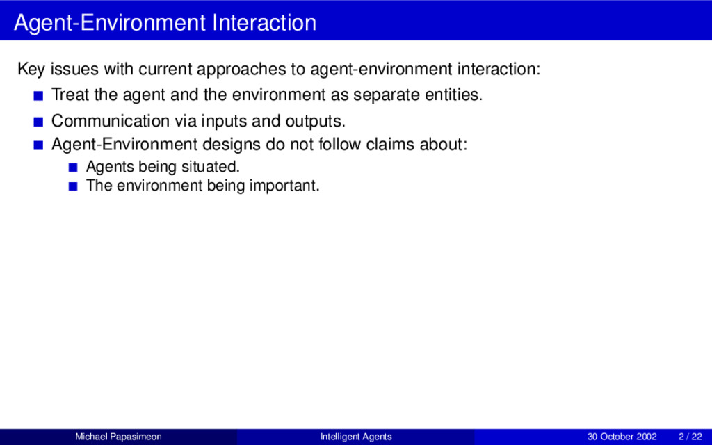 Agent-Environment Interaction Key issues with c...