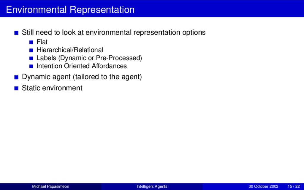 Environmental Representation Still need to look...