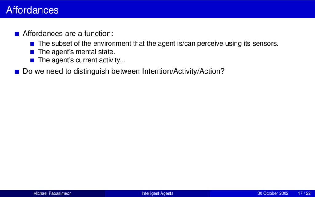 Affordances Affordances are a function: The sub...
