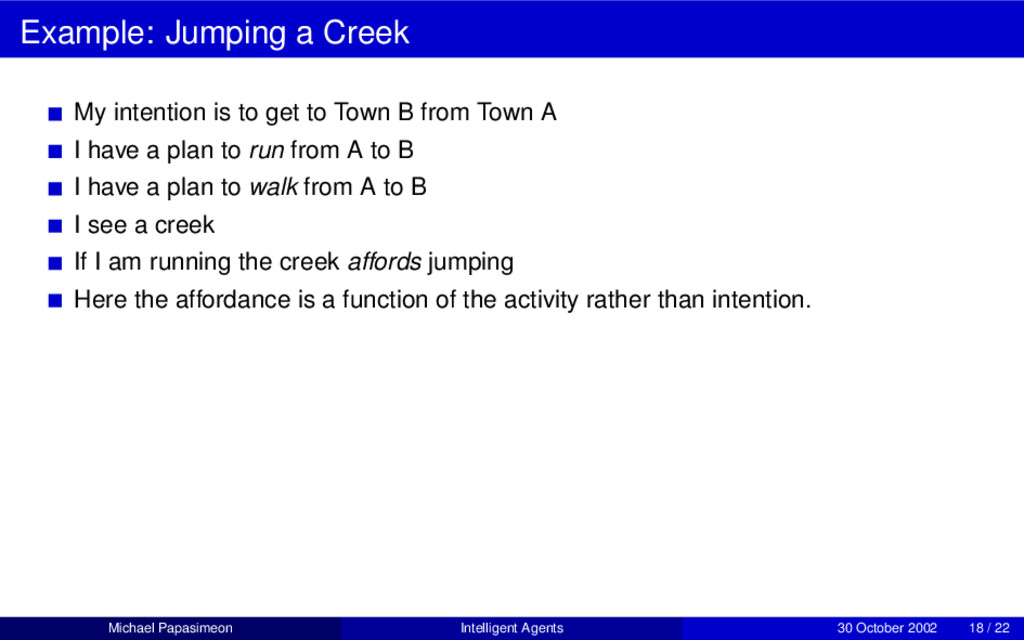 Example: Jumping a Creek My intention is to get...