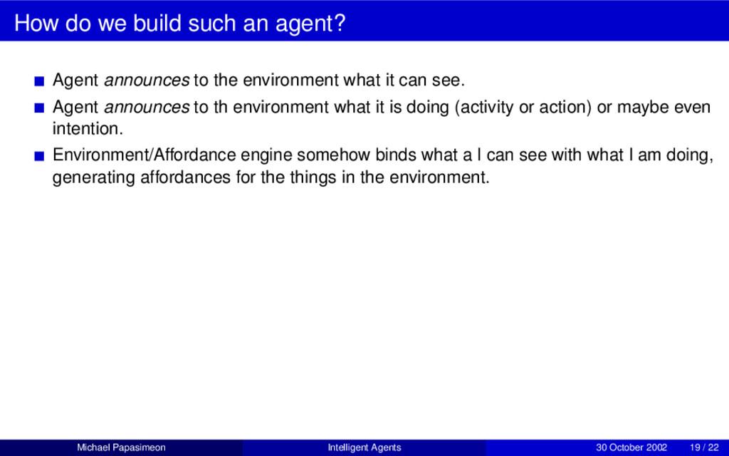 How do we build such an agent? Agent announces ...