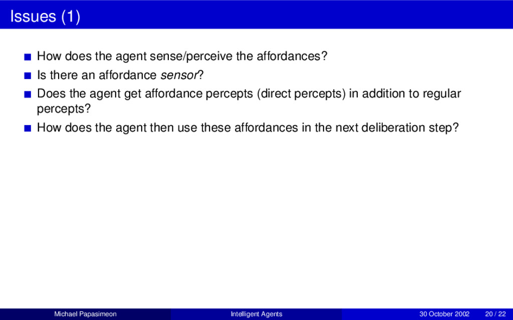 Issues (1) How does the agent sense/perceive th...