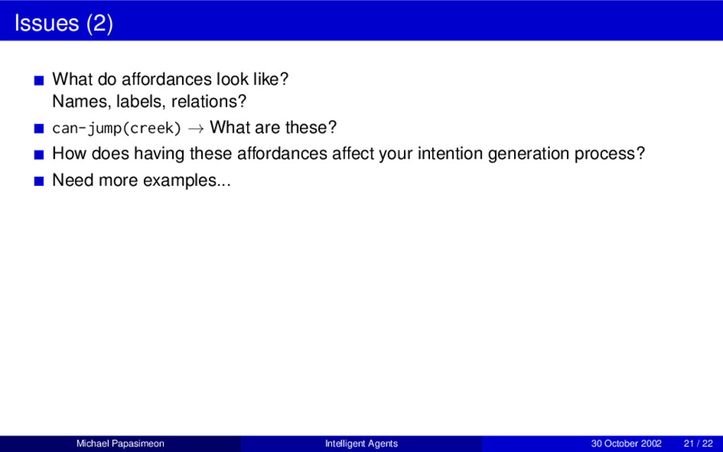 Issues (2) What do affordances look like? Names...