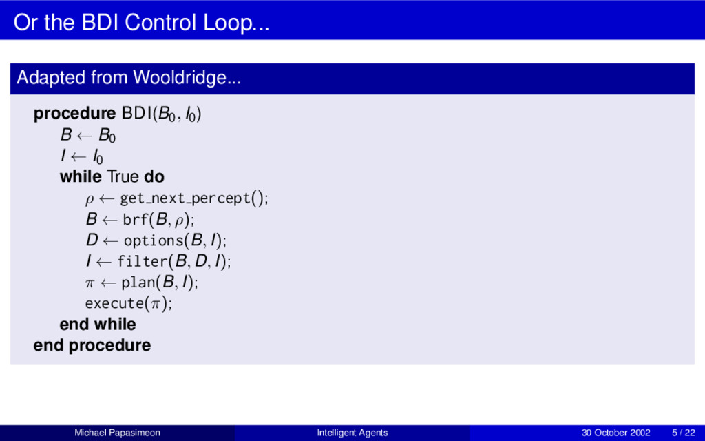 Or the BDI Control Loop... Adapted from Wooldri...