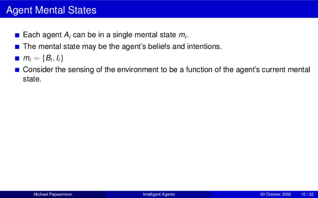 Agent Mental States Each agent Ai can be in a s...