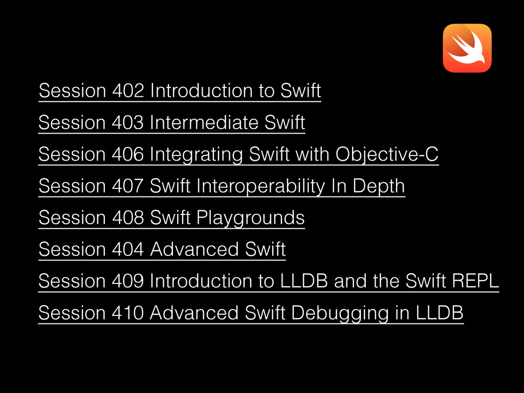Session 402 Introduction to Swift Session 403 I...