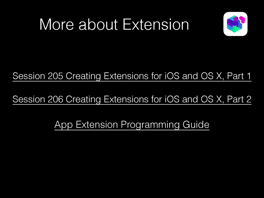 Session 205 Creating Extensions for iOS and OS ...