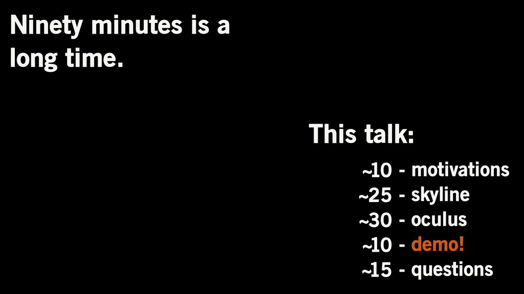Ninety minutes is a long time. - motivations - ...