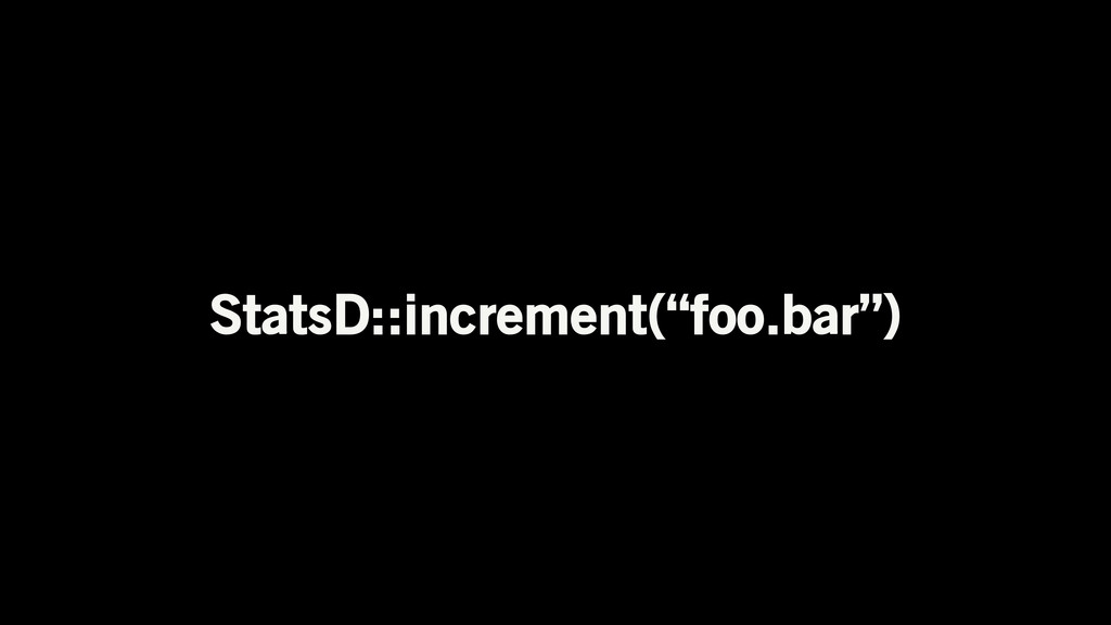 "StatsD::increment(""foo.bar"")"