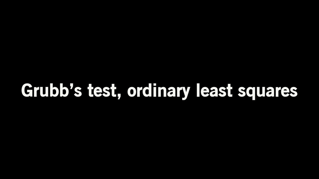 Grubb's test, ordinary least squares