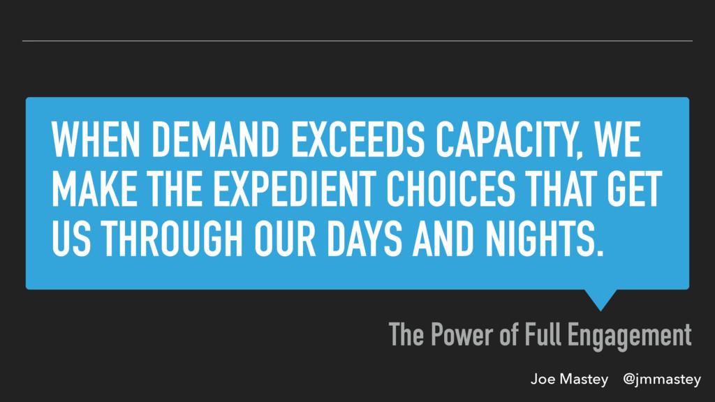 Joe Mastey @jmmastey WHEN DEMAND EXCEEDS CAPACI...