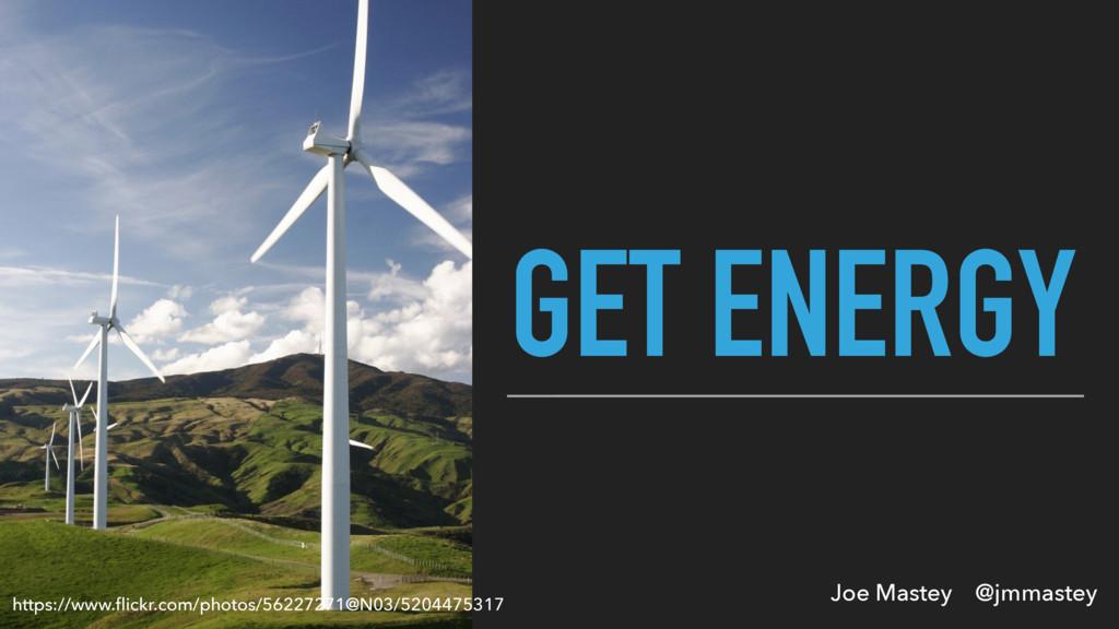 Joe Mastey @jmmastey GET ENERGY https://www.flic...