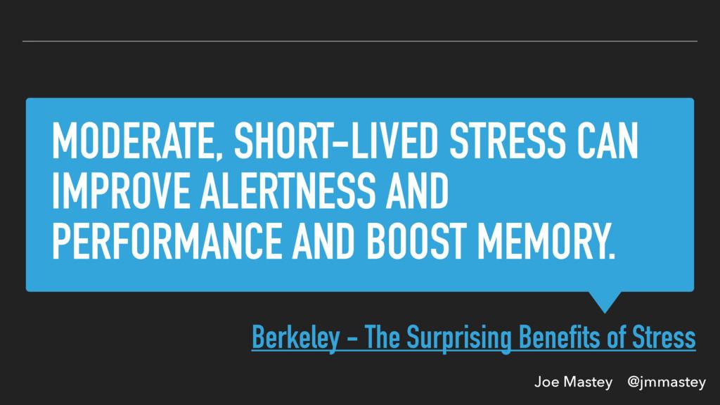 Joe Mastey @jmmastey MODERATE, SHORT-LIVED STRE...