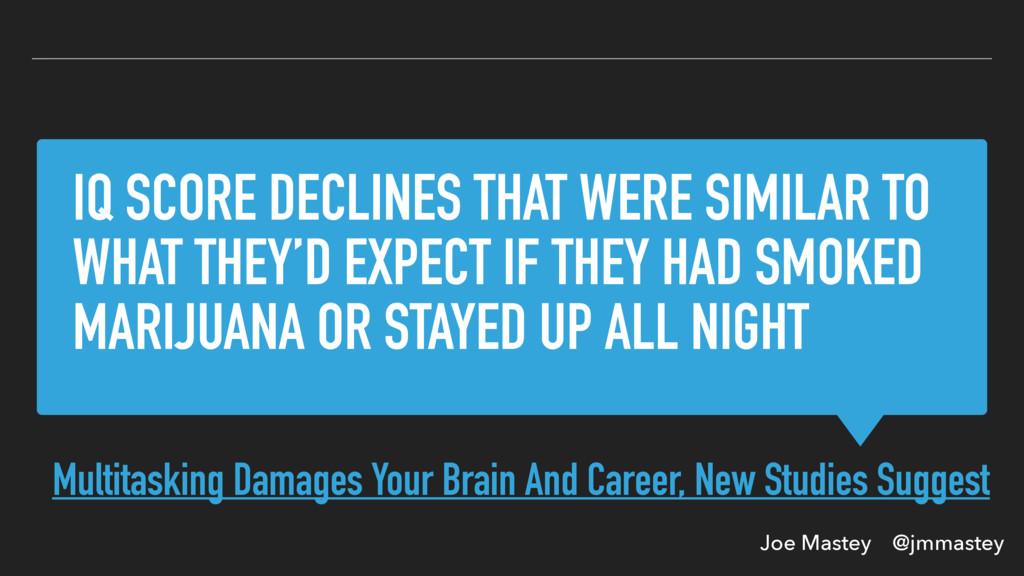 Joe Mastey @jmmastey IQ SCORE DECLINES THAT WER...