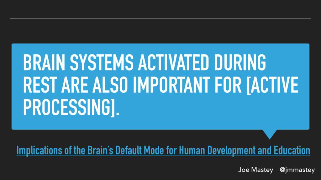Joe Mastey @jmmastey BRAIN SYSTEMS ACTIVATED DU...