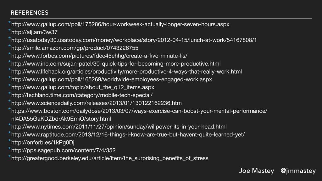 Joe Mastey @jmmastey REFERENCES *http://www.gal...