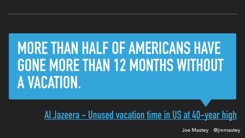 Joe Mastey @jmmastey MORE THAN HALF OF AMERICAN...