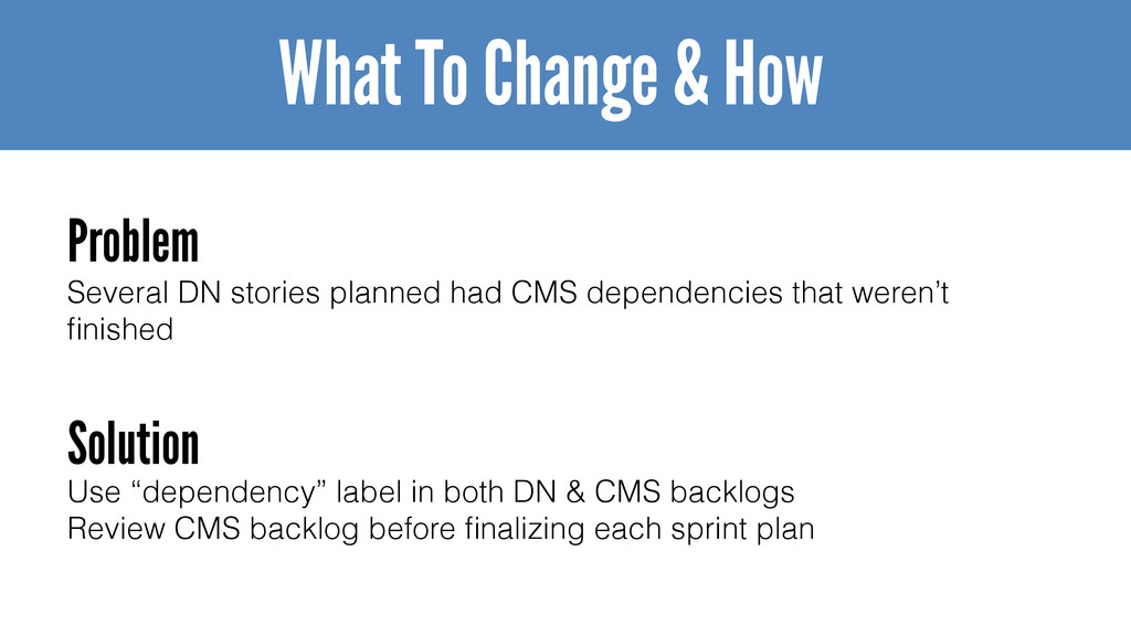 Several DN stories planned had CMS dependencies...