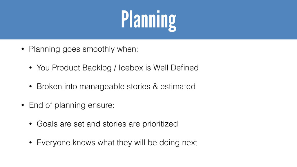 • Planning goes smoothly when: • You Product Ba...