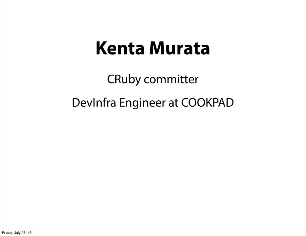 Kenta Murata CRuby committer DevInfra Engineer ...