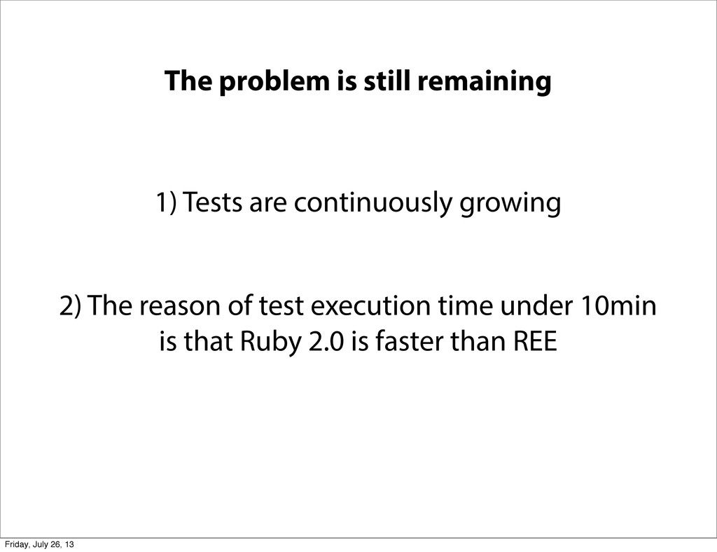 The problem is still remaining 1) Tests are con...