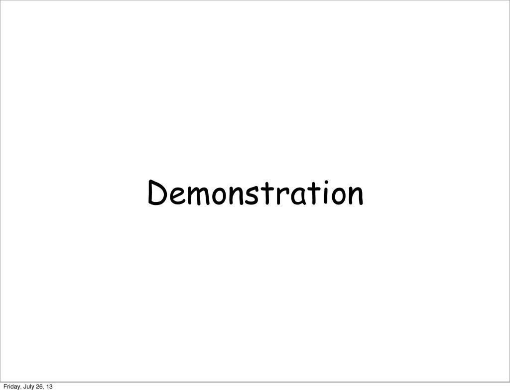 Demonstration Friday, July 26, 13