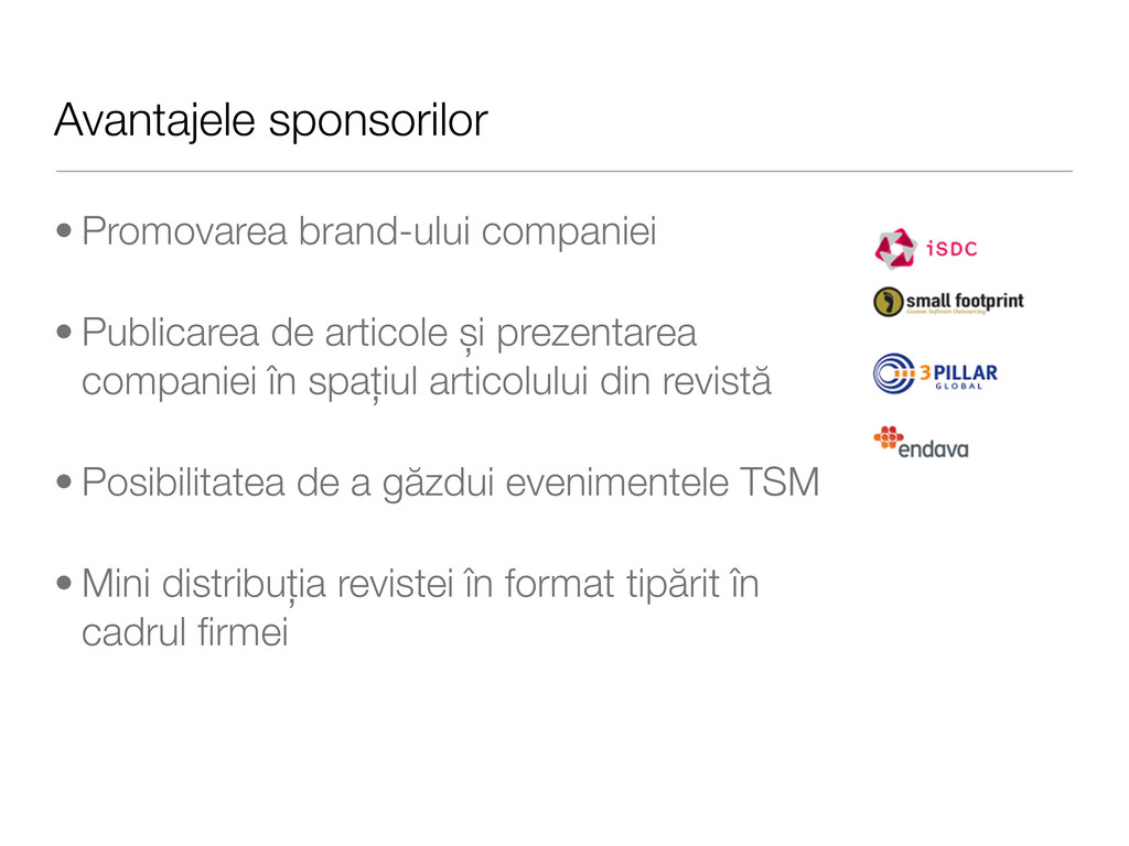 Avantajele sponsorilor • Promovarea brand-ului ...
